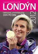 Londýn 2012 - Obrazové zpravodajství den po dni