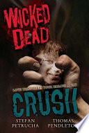 Wicked Dead: Crush