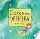 Book Clark in the Deep Sea
