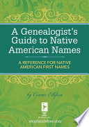 A Genealogist s Guide to Native American Names