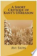 A Short Critique of Kant's Unreason