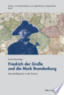Friedrich der Grosse und die Mark Brandenburg