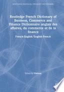 Dictionnaire Anglais Des Affaires, Du Commerce Et de la Finance