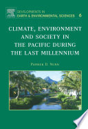 Climate, Environment, And Society In The Pacific During The Last Millennium : poorly known compared to other parts...