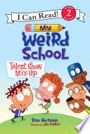 My Weird School  Talent Show Mix Up