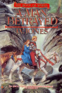 A Man Betrayed : fantasy adventure where the lethal conspiracies and deadly...