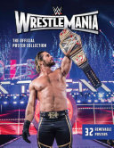 WWE  WrestleMania  The Official Poster Collection