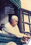 Sheikh Mohammad Abdullah's Reflections on Kashmir Interviews Of Sheikh Mohammad Abdullah Who Reigned