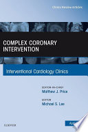Complex Coronary Intervention  An Issue of Interventional Cardiology Clinics