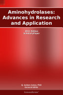 Aminohydrolases: Advances in Research and Application: 2011 Edition