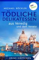 Krimi H  ppchen   Band 3  T  dliche Delikatessen aus Venedig und dem Veneto