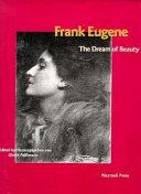 Frank Eugene, the dream of beauty