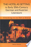 The Hotel as Setting in Early Twentieth century German and Austrian Literature