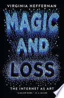 Magic and Loss by Virginia Heffernan/