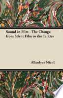 Sound in Film - The Change from Silent Film to the Talkies To The 1900 S And Before
