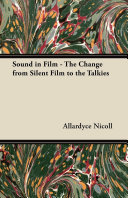 Sound in Film - The Change from Silent Film to the Talkies To The 1900 S And Before Are