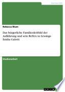 Das B Rgerliche Familienleitbild Der Aufkl Rung Und Sein Reflex In Lessings Emilia Galotti