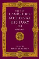 The New Cambridge Medieval History: Volume 3, C.900-c.1024