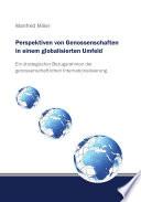 Perspektiven von Genossenschaften in einem globalisierten Umfeld. Ein strategischer Bezugsrahmen der genossenschaftlichen Internationalisierung