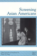 Screening Asian Americans Historically And Socially On And Off Screen As