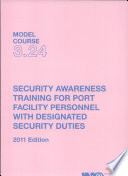 SECURITY AWARENESS TRAINING FOR PORT FACILITY PERSONNEL WITH DESIGNATED SECURITY DUTIES  2011 Edition