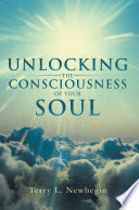 Unlocking the Consciousness of Your Soul