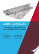 Advances in Mechanics  Theoretical  Computational and Interdisciplinary Issues