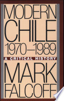 Modern Chile 1970 - 1989 ; a Critical History