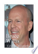 Celebrity Biographies   The Amazing Life Of Bruce Willis   Famous Actors