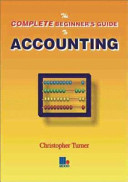 The Complete Beginner's Guide to Accounting