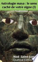 Astrologie maya : le sens caché de votre signe (1)