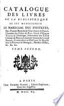 Catalogue des livres de la biblioth  que de feu monseigneur le mar  chal duc d Estr  es