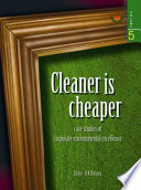 Cleaner is Cheaper