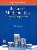 Business Mathematics : Theory & Applications