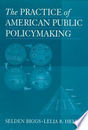 The Practice of American Public Policymaking A State Of The Art Introduction To The Public Policymaking Process