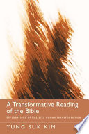 A Transformative Reading of the Bible Kim Raises Critical Questions About Human