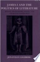 James I and the Politics of Literature