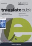 Translate quick  Il traduttore semplice e veloce  Inglese italiano  italiano inglese  CD ROM