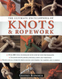 The Ultimate Encyclopedia of Knots   Ropework