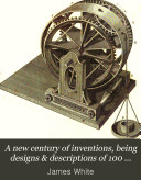 download ebook a new century of inventions, being designs & descriptions of 100 machines pdf epub