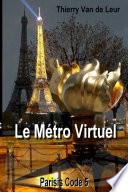 LE METRO VIRTUEL   PARISIS CODE 5