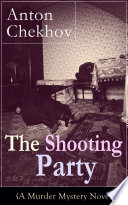 The Shooting Party  A Murder Mystery Novel