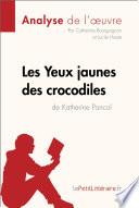 Les Yeux jaunes des crocodiles de Katherine Pancol  Analyse de l oeuvre