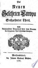 Des Neuen Gelehrten Europa Sechzehnter Theil