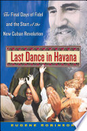 Last Dance In Havana : done everything possible to define cuba to...