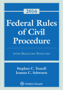 Federal Rules of Civil Procedure with Selected Statutes  Cases  and Other Materials 2016 Supplement
