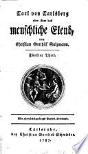 Carl von Carlsberg oder über das menschliche Elend, /von Christian Gotthilf Salzmann. Erster Theil. [Zweyter Theil ... ].