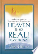 Heaven Is So Real! Devotional : from the holy spirit resulting in a series...