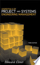 Essentials Of Project And Systems Engineering Management : management enables readers to manage the design, development,...