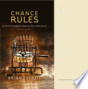 Chance Rules : from the genes we inherit and the...